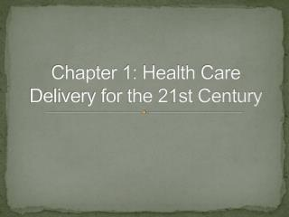 Chapter 1: Health Care Delivery for the 21st Century