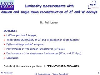 Luminosity measurements with  dimuon and single muon reconstruction of Z 0  and W decays