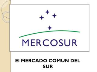 El MERCADO COMUN DEL SUR