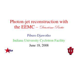 Photon-jet reconstruction with the EEMC –  Deuxième Partie