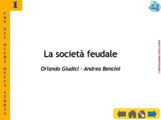 La societ  feudale  Orlando Giudici   Andrea Bencini