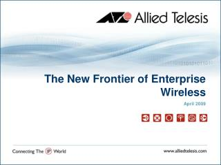 The New Frontier of Enterprise Wireless