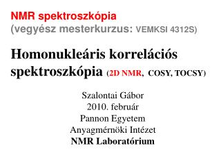 NMR spektroszkópia (vegyész mesterkurzus:  VEMKSI 4312S)