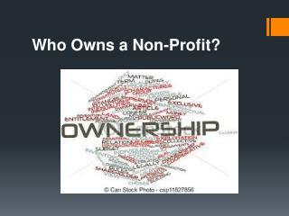 Who Owns a Non-Profit?