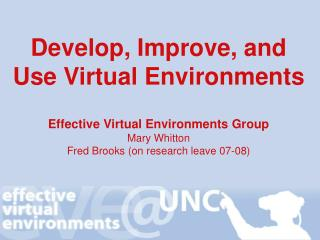 Develop, Improve, and Use Virtual Environments