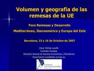 Volumen y geograf�a de las remesas de la UE
