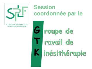 G  roupe de T ravail de  K inésithérapie