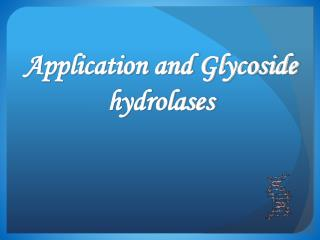 Application and Glycoside hydrolases