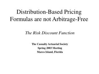Distribution-Based Pricing Formulas are not Arbitrage-Free