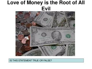 Love of Money is the Root of All Evil
