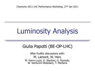 Giulia Papotti (BE-OP-LHC) After fruitful discussions with:  M. Lamont, W. Herr,