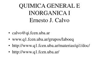 QUIMICA GENERAL E INORGANICA I Ernesto J. Calvo