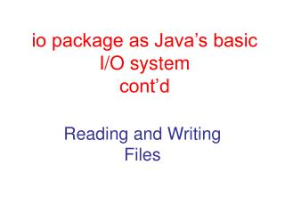 io package as Java's basic I/O system cont'd