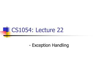 CS1054: Lecture 22