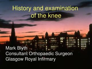 History and examination  of the knee