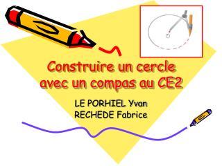 Construire un cercle avec un compas au CE2