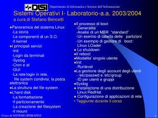 Sistemi Operativi I- Laboratorio-a.a. 2003/2004 a cura di Stefano Bencetti