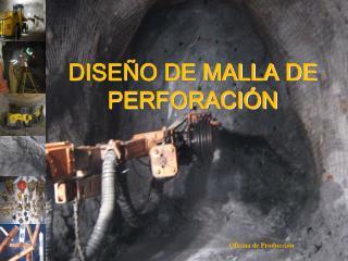DISEÑO DE MALLA DE PERFORACIÓN