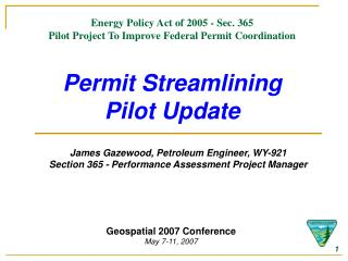 Energy Policy Act of 2005 - Sec. 365 Pilot Project To Improve Federal Permit Coordination   Permit Streamlining Pilot Up