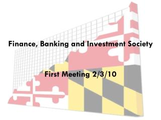 Finance, Banking and Investment Society First Meeting 2/3/10