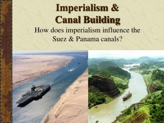 Imperialism & Canal Building
