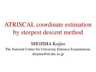 ATRISCAL coordinate estimation by steepest descent method