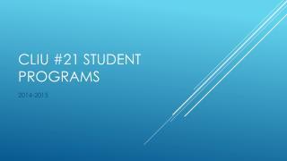 CLIU #21 Student Programs