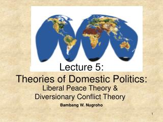 Lecture 5: Theories of Domestic Politics: