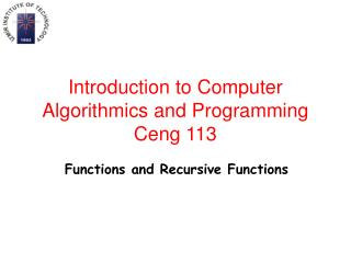 Introduction to Computer Algorithmics and Programming Ceng 113