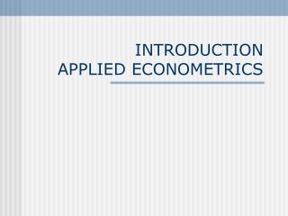 INTRODUCTION APPLIED ECONOMETRICS