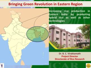 Dr. B. C. Viraktamath Project Director Directorate of Rice Research