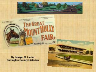 By Joseph M. Laufer Burlington County Historian