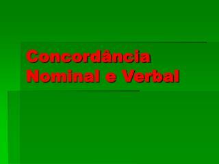 Concordância Nominal e Verbal