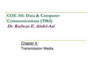 Chapter 4:Transmission Media