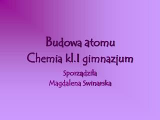 Budowa atomu Chemia kl.I gimnazjum
