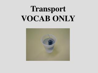Transport VOCAB ONLY