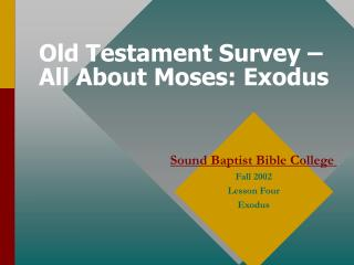Old Testament Survey � All About Moses: Exodus