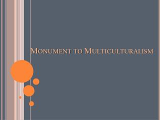 Monument to Multiculturalism