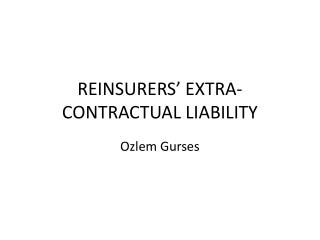REINSURERS� EXTRA-CONTRACTUAL LIABILITY