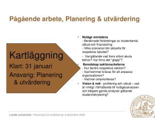 Pågående arbete, Planering & utvärdering