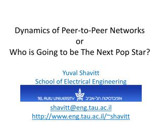 Dynamics of Peer-to-Peer Networks  or  Who is Going to be The Next Pop Star