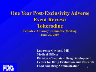 One Year Post-Exclusivity Adverse Event Review: Tolterodine Pediatric Advisory Committee Meeting  June 29, 2005