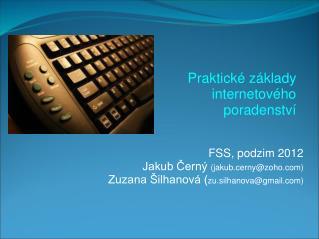 FSS, podzim 2012 Jakub Černý  (jakub.cerny@zoho) Zuzana Šilhanová ( zu.silhanova@gmail)