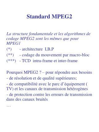 Standard MPEG2