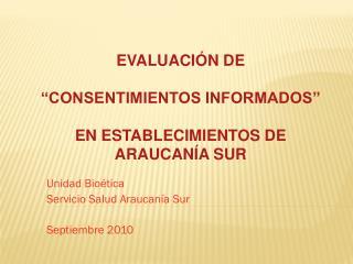 Unidad Bioética Servicio Salud Araucanía Sur Septiembre 2010