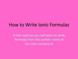 How to Write Ionic Formulas