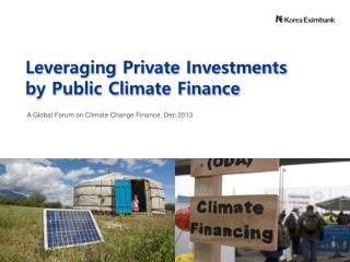Leveraging Private Investments b y  Public Climate Finance