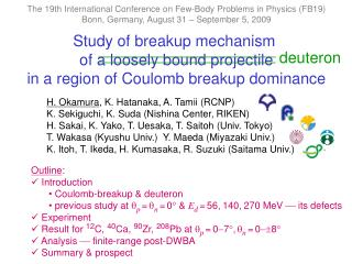 Study of breakup mechanism  of a loosely bound projectile in a region of Coulomb breakup dominance