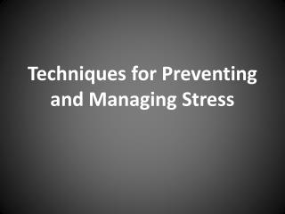 Techniques for Preventing and Managing  S tress