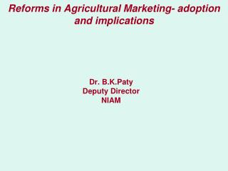 Reforms in Agricultural Marketing- adoption and implications